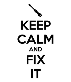 Poster: KEEP CALM AND FIX IT