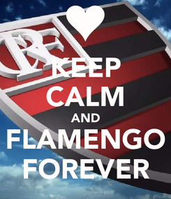 Poster: KEEP CALM AND FLAMENGO FOREVER