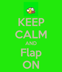 Poster: KEEP CALM AND Flap ON