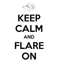 Poster: KEEP CALM AND FLARE ON