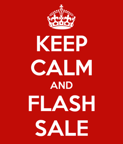 Poster: KEEP CALM AND FLASH SALE