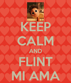Poster: KEEP CALM AND FLINT MI AMA