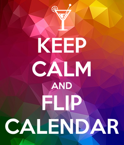 Poster: KEEP CALM AND FLIP CALENDAR