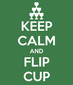 Poster: KEEP CALM AND FLIP CUP