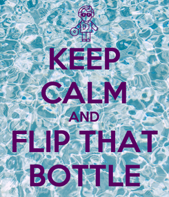 Poster: KEEP CALM AND FLIP THAT BOTTLE