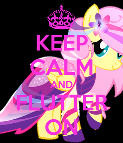 Poster: KEEP CALM AND FLUTTER ON