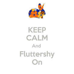 Poster: KEEP CALM And  Fluttershy On