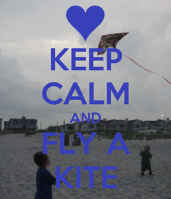 Poster: KEEP CALM AND FLY A KITE