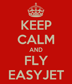 Poster: KEEP CALM AND FLY EASYJET