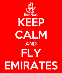 Poster: KEEP CALM AND FLY EMIRATES