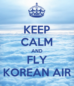 Poster: KEEP CALM AND FLY KOREAN AIR