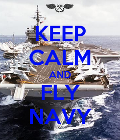 Poster: KEEP CALM AND FLY NAVY