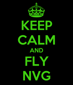 Poster: KEEP CALM AND FLY NVG