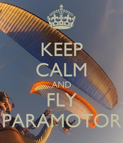Poster: KEEP CALM AND FLY PARAMOTOR