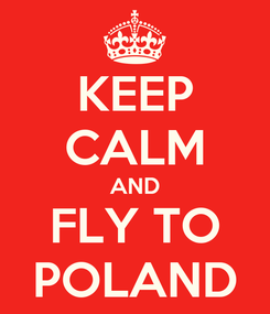 Poster: KEEP CALM AND FLY TO POLAND