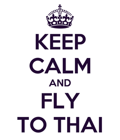 Poster: KEEP CALM AND FLY TO THAI