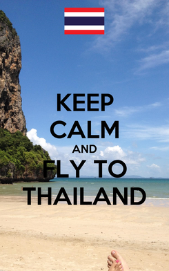 Poster: KEEP CALM AND FLY TO THAILAND