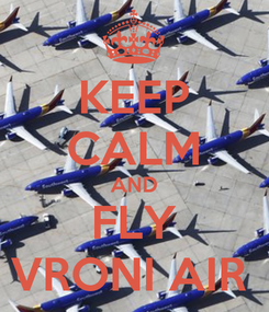 Poster: KEEP CALM AND FLY VRONI AIR