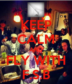 Poster: KEEP CALM AND FLY WITH F.S.B