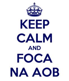 Poster: KEEP CALM AND FOCA NA AOB