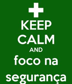 Poster: KEEP CALM AND foco na segurança