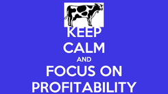 Poster: KEEP CALM AND FOCUS ON PROFITABILITY