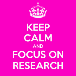Poster: KEEP CALM AND FOCUS ON RESEARCH