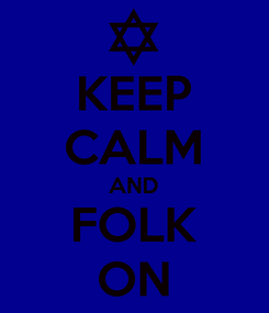 Poster: KEEP CALM AND FOLK ON