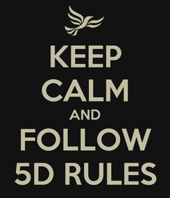 Poster: KEEP CALM AND FOLLOW 5D RULES