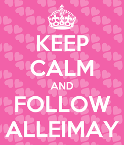 Poster: KEEP CALM AND FOLLOW ALLEIMAY