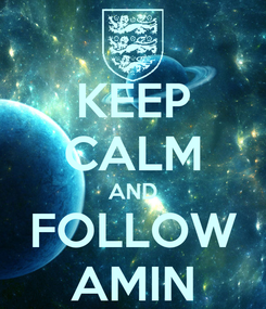 Poster: KEEP CALM AND FOLLOW AMIN