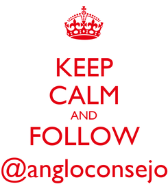Poster: KEEP CALM AND FOLLOW @angloconsejo