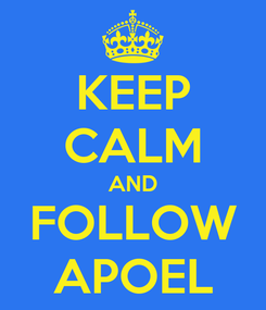 Poster: KEEP CALM AND FOLLOW APOEL