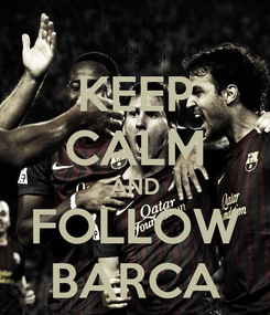 Poster: KEEP CALM AND FOLLOW BARCA