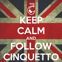 Poster: KEEP CALM AND FOLLOW CINQUETTO