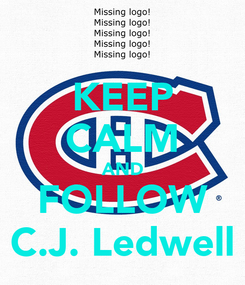 Poster: KEEP CALM AND FOLLOW C.J. Ledwell