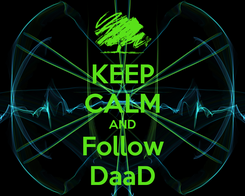 Poster: KEEP CALM AND Follow DaaD