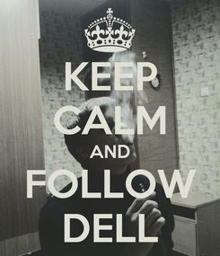 Poster: KEEP CALM AND FOLLOW DELL