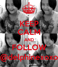 Poster: KEEP CALM AND FOLLOW @delphinexoxo
