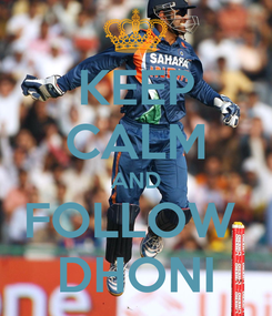 Poster: KEEP CALM AND FOLLOW  DHONI