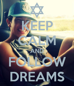 Poster: KEEP CALM AND FOLLOW DREAMS