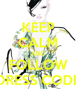 Poster: KEEP CALM AND FOLLOW DRESS CODE