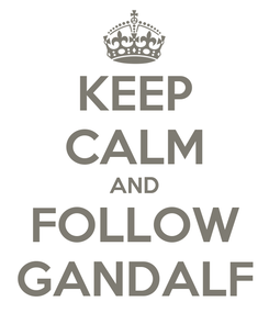 Poster: KEEP CALM AND FOLLOW GANDALF