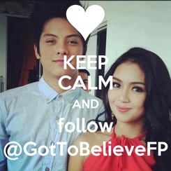 Poster: KEEP CALM AND follow @GotToBelieveFP