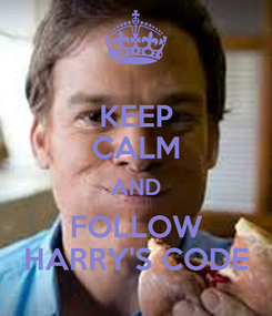 Poster: KEEP CALM AND FOLLOW HARRY'S CODE