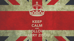 Poster: KEEP CALM AND FOLLOW  HARRY ZISOU