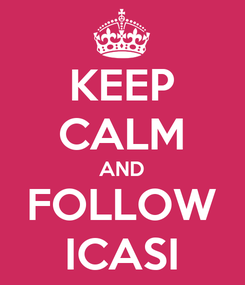 Poster: KEEP CALM AND FOLLOW ICASI