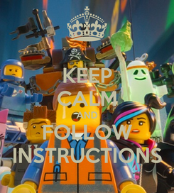 Poster: KEEP CALM AND FOLLOW INSTRUCTIONS