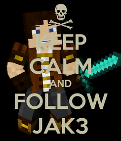 Poster: KEEP CALM AND FOLLOW JAK3