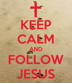 Poster: KEEP CALM AND FOLLOW JESUS